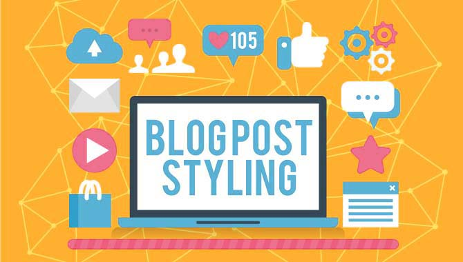 10 Ways to Style Your Blog to Attract More Subscription