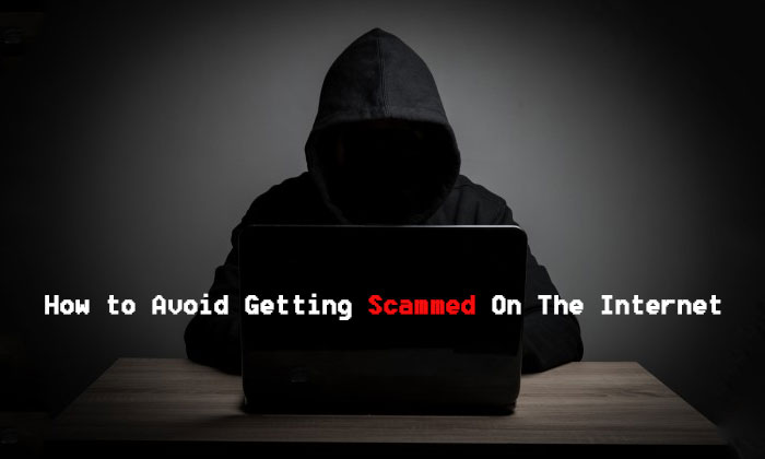 How to Avoid Getting Scammed on The Internet (Guest Post)