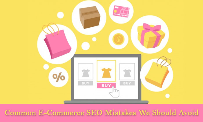 Common E-Commerce SEO Mistakes We Should Avoid (Guest Post)