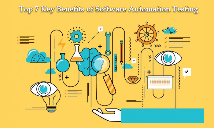 Top 7 Key Benefits of Software Automation Testing (Guest Post)