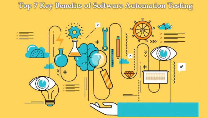 Top 7 Key Benefits of Software Automation Testing
