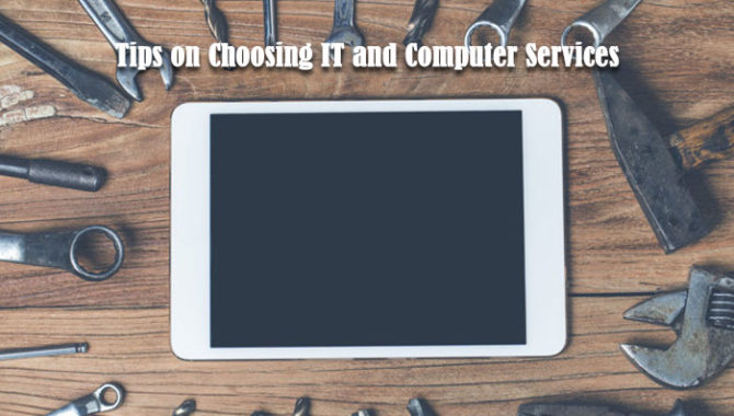 Tips-on-Choosing-IT-and-Computer-Services